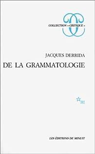 De la grammatologie par Jacques Derrida