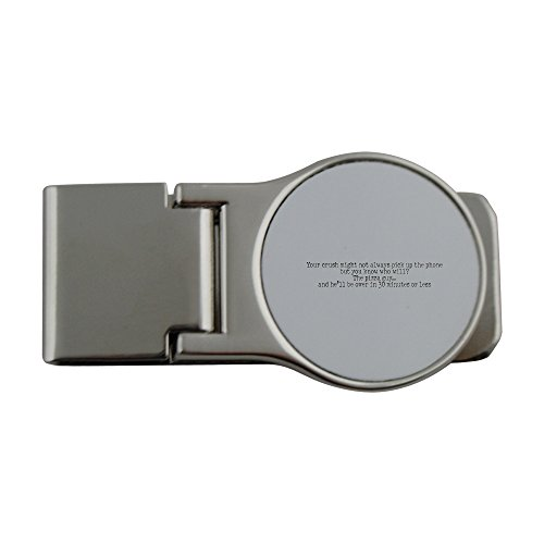 metal-money-clip-with-your-crush-might-not-always-pick-up-the-phone-but-you-know-who-will-the-pizza-