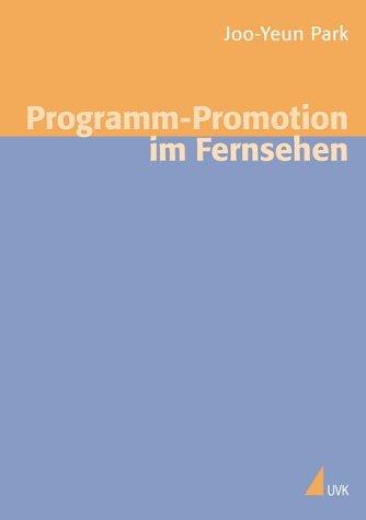 Programm-Promotion im Fernsehen (Medien und Märkte)