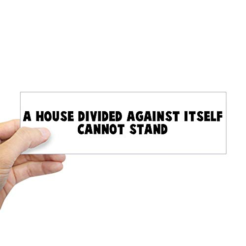 (CafePress A House Divided Against Itsel Bumper Sticker 10