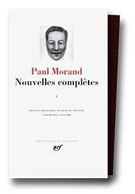 Morand : Nouvelles complètes, tome 1 par Paul Morand