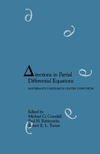 Download Directions in Partial Differential Equations: Proceedings of a Symposium Conducted by the Mathematics Research Center, the University of Wisconsin-Madison, October 28-30, 1985 ebook