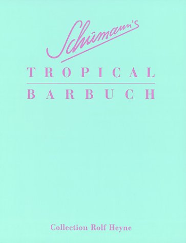 Schumanns Tropical Barbuch. Drinks und Stories