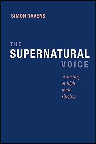 Varaa google ilmainen lataus Supernatural Voice: A History of High Male Singing PDF ePub MOBI by Simon Ravens