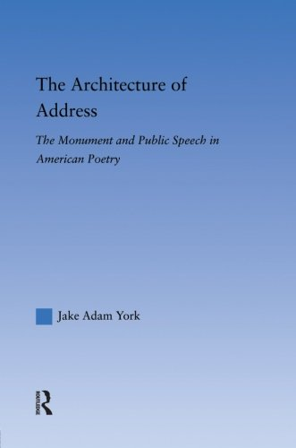 The Architecture of Address: The Monument and Public Speech in American Poetry (Literary Criticism and Cultural Theory)
