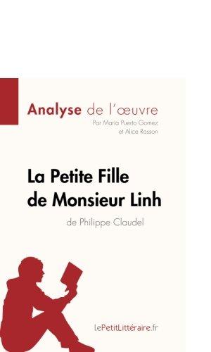 La Petite Fille de Monsieur Linh de Philippe Claudel (Analyse de l'oeuvre): Comprendre la littérature avec lePetitLittéraire.fr (French Edition)