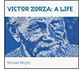 img - for Victor Zorza: A Life Amid Loss / The Polish refugee who survived Stalin's Russia to become a prize-winning journalist and hospice pioneer book / textbook / text book