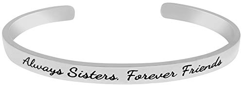 Sister Gift from Sister - ''Always Sisters, Forever Friends'' Sentimental Positive Mantra Message Cuff Bangle Bracelet for Women, Teen Girls (Stainless Steel) (Twin Courage)