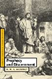 Prophecy and Discernment (Cambridge Studies in Christian Doctrine), R. W. L. Moberly, 0521859921