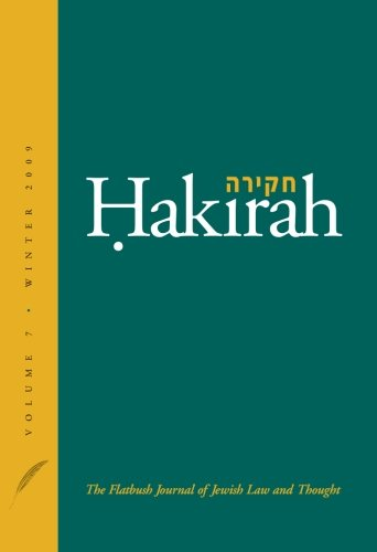 Hakirah: The Flatbush Journal of Jewish Law and Thought (Volume 7)