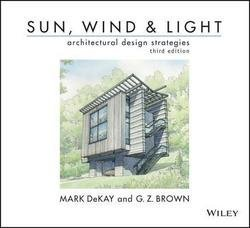 Mark Dekay: Sun, Wind, and Light : Architectural Design Strategies (Paperback - Revised Ed.); 2014 Edition (Light Sun Wind)