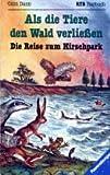 Die Reise zum Hirschpark: Als die Tiere den Wald verließen, Band 2 (Ravensburger Taschenbücher)
