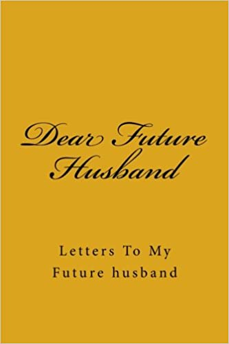 Dear Future Husband Letters To My Future husband Journals for