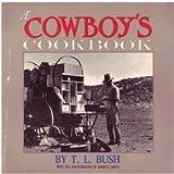 A Cowboys Cookbook, Bush, T. L., 0877190119
