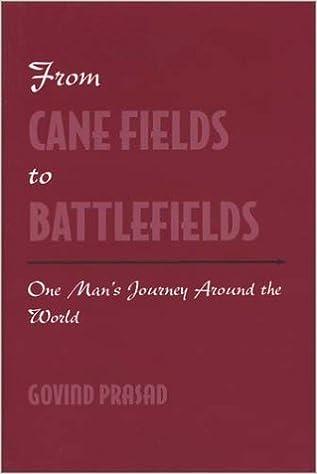 From Cane Fields to Battlefields: One Man's Journey Around the World