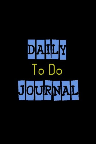 Daily To Do Journal: 6 x 9, 108 Lined Pages (diary, notebook, journal)