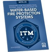NFPA 25: Standard for the Inspection, Testing, and Maintenance of Water-Based Fire Protection Systems, 2014 Edition