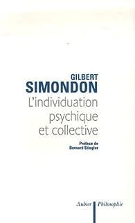 L'individuation psychique et collective : A la lumière des notions de Forme, Information, Potentiel et Métastabilité. par Gilbert Simondon