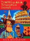 Travels As a Brussels Scout, Nick Middleton, 0297817930