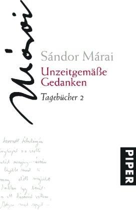 Márai, Sándor 2. Unzeitgemaesse Gedanken : 1945 / aus dem Ungar. von Clemens Prinz A teljes napló