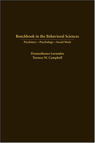 Benchbook In The Behavioral Sciences: Psychiatry-Psychology-Social Work