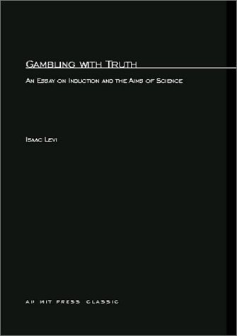 Gambling with Truth: An Essay on Induction and the Aims of Science (MIT Press)