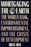 Mortgaging the Earth, Rich, Bruce, 080704704X