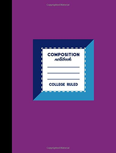 "Composition Notebook: College Ruled: Back To School Notebooks, Diary Journal, Large Journal Notebook, Purple Cover, 7.44"" x 9.69"", 200 Pages, 100 ... Notebooks: College Ruled) (Volume 41) pdf"
