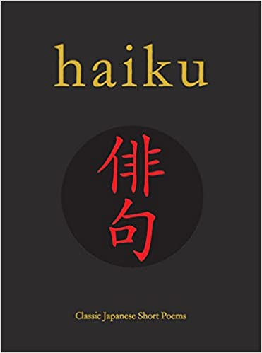 Haiku Classic Japanese Short Poems Translated by Larrabe New Deluxe Hardcover