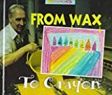 From Wax to Crayon, Michael H. Forman, 0516207083