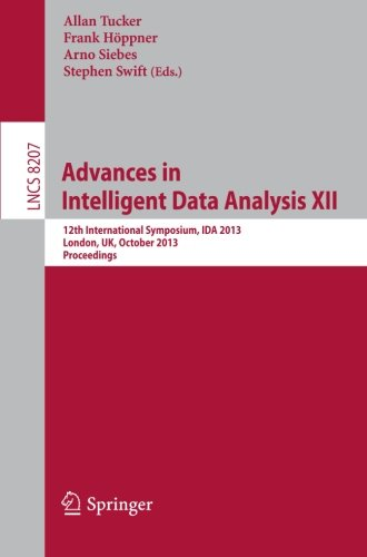 Advances In Intelligent Data Analysis XII: 12th International Symposium, IDA 2013, London, UK, October 17-19, 2013, Proceedings (Lecture Notes In Computer Science)
