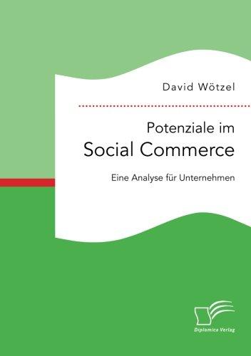 Read Online Potenziale im Social Commerce: Eine Analyse für Unternehmen (German Edition) pdf epub