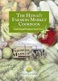 The Hawaii Farmers Market Cookbook