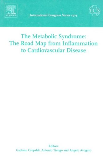 The Metabolic Syndrome: The Road Map from Inflammation to Cardiovascular Disease, ICS 1303: Proceedings of the 9th European Symposium on Metabolism, ... and 14 October 2006 (International Congress) pdf