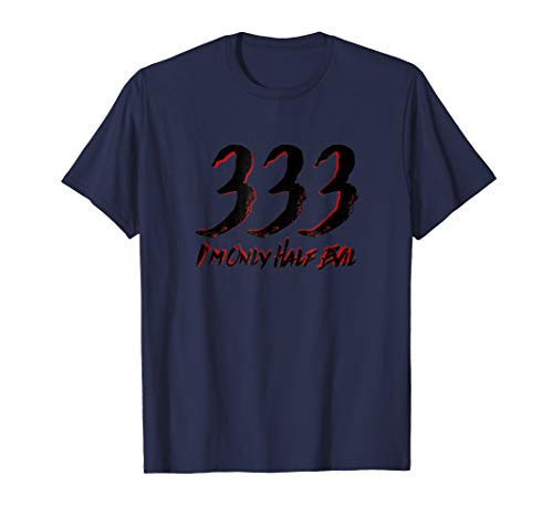 333 Only Half Evil Funny Halloween Costume T-Shirt