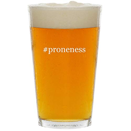 (#proneness - Glass Hashtag 16oz Beer Pint)