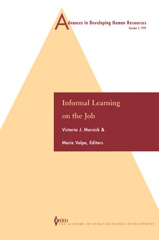 Advances in Developing Human Resources: Informal Learning on the Job