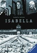 Isabella: Fragmente ihrer Erinnerungen an Auschwitz (Ravensburger Taschenbücher)