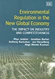 Environmental Regulation in the New Global Economy : The Impact on Industry and Competitiveness, Barton, Jonathan, 1843768453