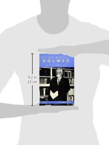 Oliver Wendell Holmes: Sage of the Supreme Court (Oxford Portraits)