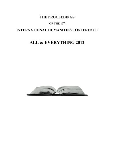 The Proceedings of the 17th International Humanities Conference: All & Everything 2012