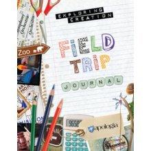 Exploring Creation Field Trip Journal (Apologia)
