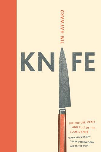 - Knife: The Culture, Craft and Cult of the Cook's Knife