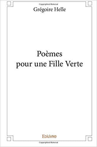 Poèmes Pour Une Fille Verte Amazones Grégoire Helle