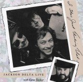 Jackson Delta Live With Gene Taylor: I Was Just Thinking That by self-released