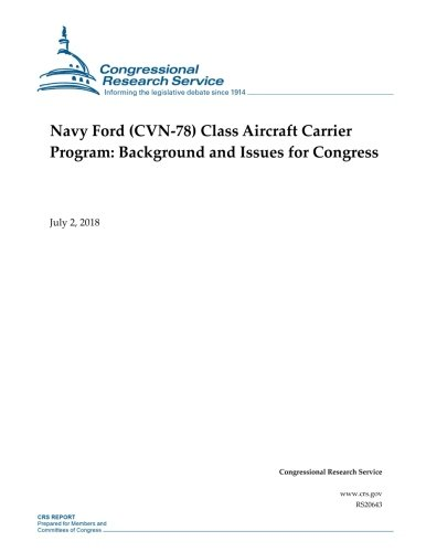 - Navy Ford (CVN-78) Class Aircraft Carrier Program: Background and Issues for Congress