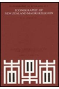 Iconography of New Zealand Maori Religion (Iconography of Religions. Section II, Polynesia ; Fasc. 1)