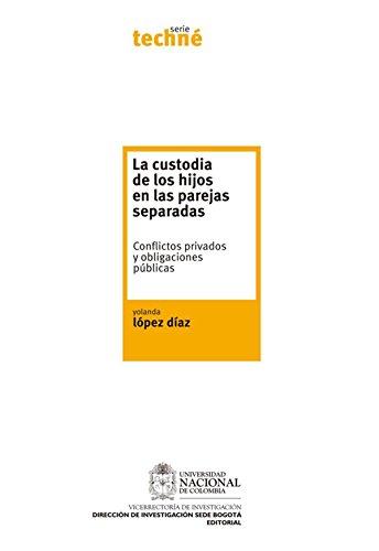 La custodia de los hijos en las parejas separadas. Conflictos privados y obligaciones públicas (