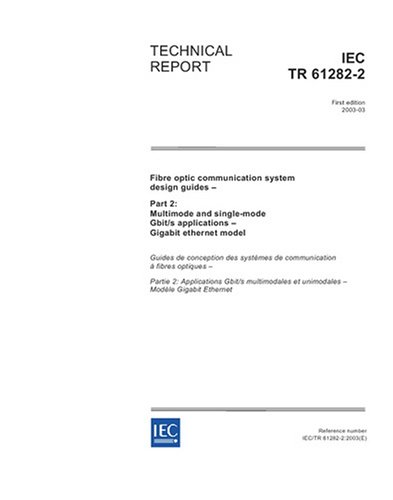 IEC/TR 61282-2 Ed. 1.0 en:2003, Fibre optic communication system design guides - Part 2: Multimode and single-mode Gbit/s applications - Gigabit ethernet (Multimode Single)
