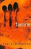 Famine, Todd Komarnicki, 1559703652
